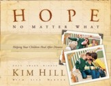 Hope No Matter What: Helping Your Children Heal After Divorce - eBook
