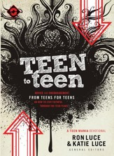 Teen to Teen: Advice and Encouragement from Teens for Teens - eBook