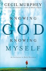 Knowing God, Knowing Myself: An Invitation to Daily Discovery - eBook