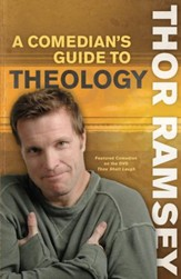 Comedian's Guide to Theology, A: Featured Comedian on the Best-Selling DVD Thou Shalt Laugh - eBook