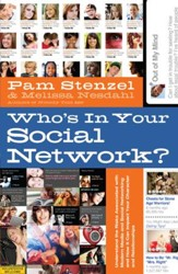 Who's in Your Social Network?: Understanding the Risks Associated with Modern Media and Social Networking and How it Can Impact Your Character and Relationships - eBook