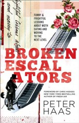 Broken Escalators: Funny & Frightful Lessons About Moth Eating and Moving to the Next Level