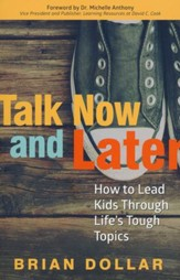 Talk Now and Later: How to Lead Kids Through Life's Tough Topics - Slightly Imperfect