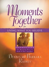 Moments Together for Living What You Believe: Devotions for Drawing Near to God & One Another - eBook