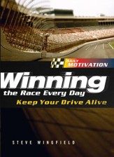 Winning the Race Every Day: Keep Your Drive Alive - eBook