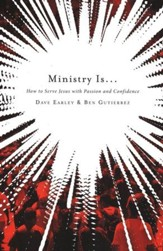 Ministry Is . . .: How to Serve Jesus with Passion and Confidence - Slightly Imperfect