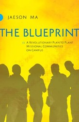 Blueprint, The: A Revolutionary Plan to Plant Missional Communities on Campus - eBook