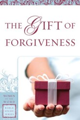 Gift of Forgiveness, The (Women of the Word Bible Study Series) - eBook