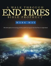 A Walk through End Times Bible Prophecy - eBook