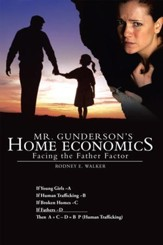 Mr. Gunderson's Home Economics: Facing the Father Factor - eBook