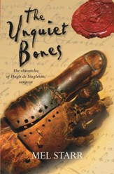 The Unquiet Bones: The first chronicle of Hugh de Singleton, surgeon - eBook