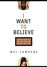 I Want to Believe: Finding Your Way in an Age of Many Faiths - eBook