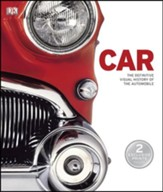 Car: A Definitive Visual History of the Automobile