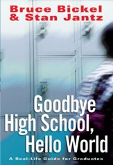 Goodbye High School, Hello World: A Real-Life Guide for Graduates - eBook