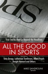 All the Good in Sports: True Stories That Go Beyond the Headlines - eBook
