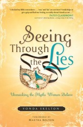 Seeing through the Lies: Unmasking the Myths Women Believe - eBook