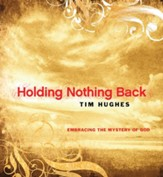 Holding Nothing Back: Embracing the Mystery of God - eBook