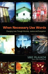 When Necessary Use Words: Changing Lives Through Worship, Justice and Evangelism - eBook