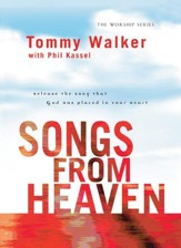 Songs from Heaven (The Worship Series): Release the Song That God Has Placed in Your Heart - eBook