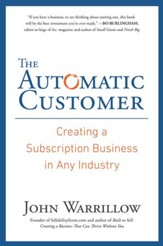 The Automatic Customer: Creating a Subscription Business in Any Industry - eBook