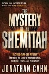 The Mystery of the Shemitah: The 3,000 Year-Old Mystery That Holds the Secret of Your Future, America, and the World - eBook