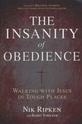 The Insanity of Obedience: Walking with Jesus in Tough Places - Slightly Imperfect