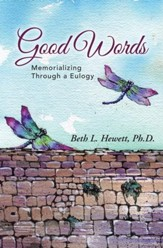 Good Words: Memorializing Through a Eulogy - eBook