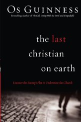 Last Christian on Earth, The: Uncover the Enemy's Plot to Undermine the Church - eBook