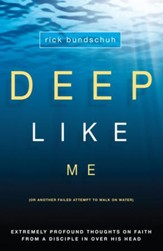 Deep Like Me: (Or Another Failed Attempt to Walk on Water) - eBook