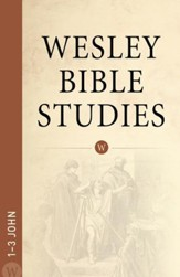 Wesley Bible Studies: 1-3 John - eBook