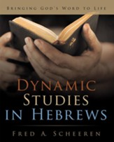 Dynamic Studies in Hebrews: Bringing Gods Word to Life - eBook