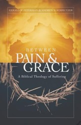 Between Pain and Grace: A Biblical Theology of Suffering - eBook