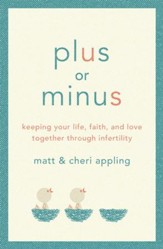 Plus or Minus: Keeping Your Life, Faith, and Love Together Through Infertility - eBook