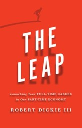 The Leap: Launching Your Full-Time Career in Our Part-Time Economy - eBook