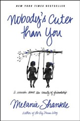 Nobody's Cuter than You: A Memoir about the Beauty of Friendship - eBook