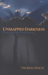 Unmapped Darkness: Finding God's Path Through Suffering