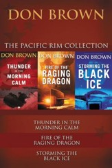 The Pacific Rim Collection: Thunder in the Morning Calm, Fire of the Raging Dragon, Storming the Black Ice - eBook
