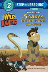 Wild Reptiles: Snakes, Crocodiles, Lizards, and Turtles (Wild Kratts) - eBook