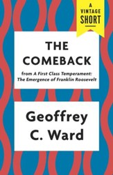 The Comeback: from A First Class Temperament: The Emergence of Franklin Roosevelt / Digital original - eBook