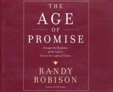Age of Promise: Escape the Shadows of the Law to Live in the Light of Christ - unabridged audiobook on CD