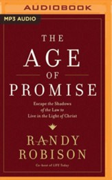 Age of Promise: Escape the Shadows of the Law to Live in the Light of Christ - unabridged audiobook on MP3-CD