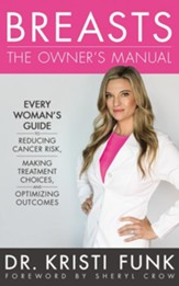 Breasts: The Owner's Manual Every Woman's Guide to Reducing Cancer Risk, Making Treatment Choices, and Optimizing Outcomes - unabridged audiobook on CD