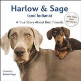 Harlow & Sage (and Indiana): A True Story About Best Friends - eBook