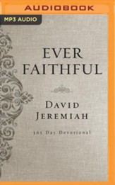 Ever Faithful: A 365-Day Devotional - unabridged audiobook on MP3-CD