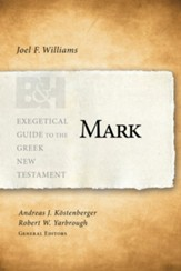 Mark: Exegetical Guide to the Greek New Testament