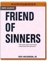 Friend of Sinners: Why Jesus Cares More About Relationship Than Perfection - unabridged audiobook on MP3-CD