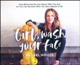Girl, Wash Your Face: Stop Believing the Lies About Who You Are so You Can Become Who You Were Meant to Be - unabridged audiobook on CD