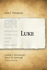 Luke: Exegetical Guide to the Greek New Testament