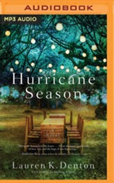 Hurricane Season: A Southern Novel of Two Sisters and the Storms They Must Weather - unabridged audiobook on MP3-CD