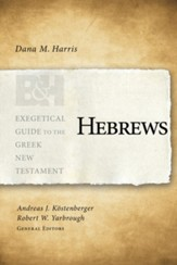 Hebrews: Exegetical Guide to the Greek New Testament